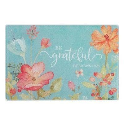 Be Grateful Glass Cutting Board