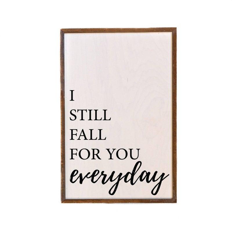 I Still Fall for You Farmhouse Box Sign