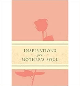 Inspirations For A Mother's Soul Devotional Book
