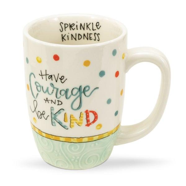 Have Courage & Sprinkle Kindess Mug