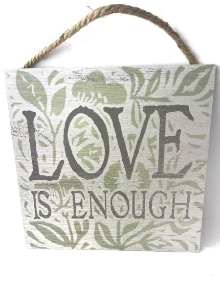 Love Is Enough Wooden Square Hanging Sign