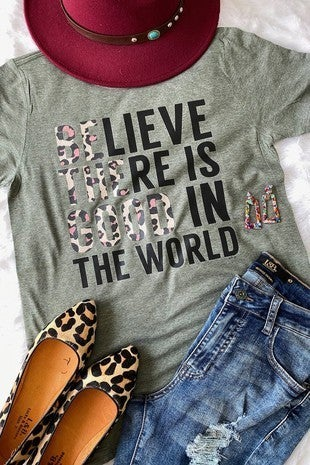 Believe There is Good In The World Graphic Tee in Multiple Colors - Sizes 4-20