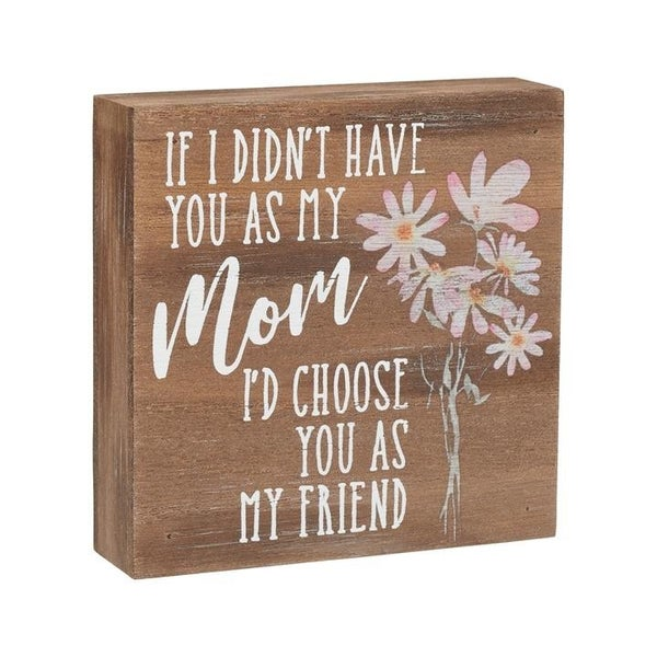 Home Decor Mom Friend Block Sign
