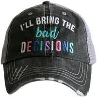 I'll Bring The Bad Decisions Baseball Cap