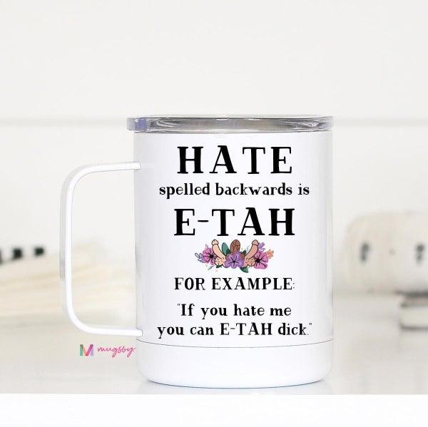 Hate spelled backwards Travel Mug
