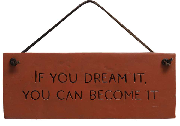 Dream It Become It Sign