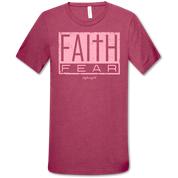 FAITH FEAR TSHIRT