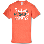 THANK BLESSED MESS SHIRT