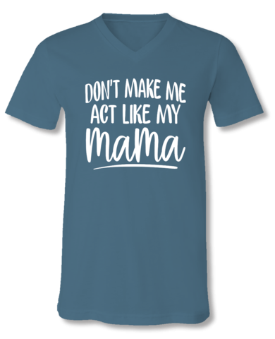 ACT LIKE MAMA TSHIRT