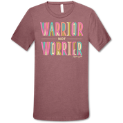 WARRIOR NOT WORRIER TSHIRT
