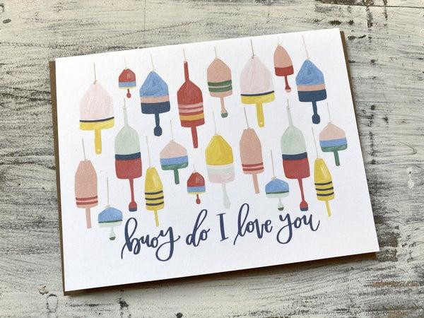 Buoy Do I Love You Greeting Card