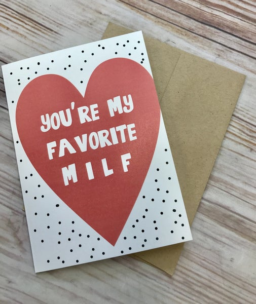 You're My Favorite MILF Card