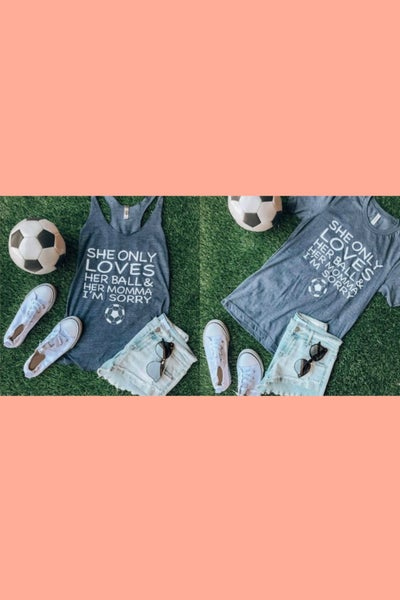 Only Loves Her Ball Graphic Tee/Tank - #B177
