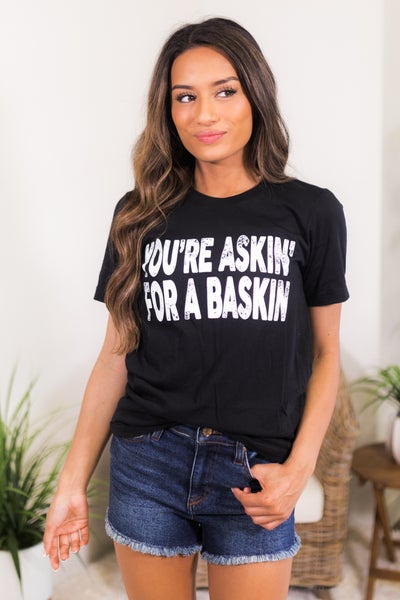 Askin For A Baskin Graphic Tee