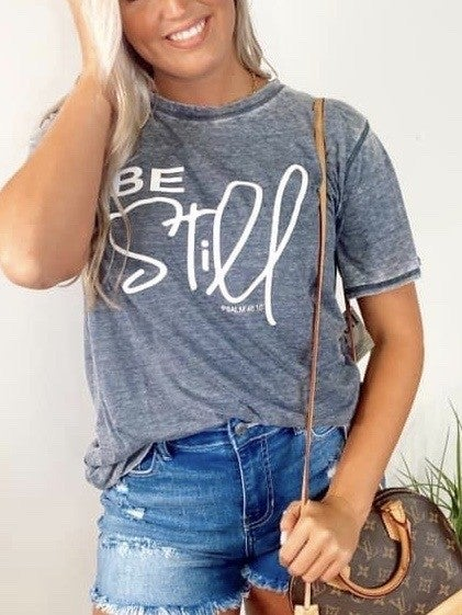 Be Still Graphic Tee