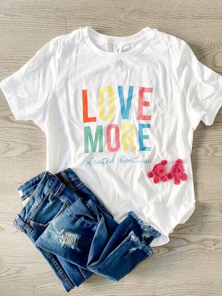 Love More Tee - 100% Profits to Crisis Nursery