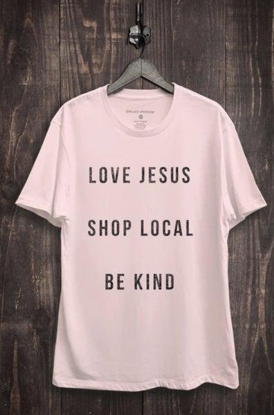 Love Jesus & Shop Local Tee
