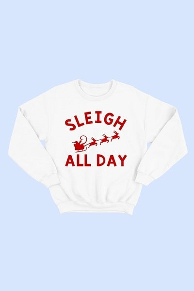 SLEIGH ALL DAY Unisex Classic Fit Sweatshirt