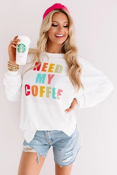NEED MY COFFEE Pocketed Pullover Sweatshirt