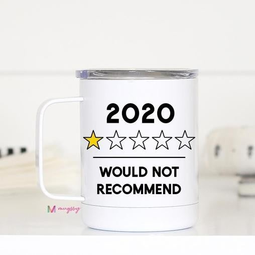 White 2020 WOULD NOT RECOMMEND Stainless Steel Travel Mug