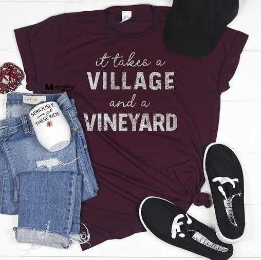 Burgundy Acid Wash IT TAKES A VILLAGE and a VINYARD Tee