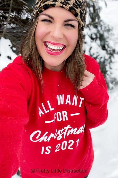 All I Want For Christmas is 2021 Crewneck