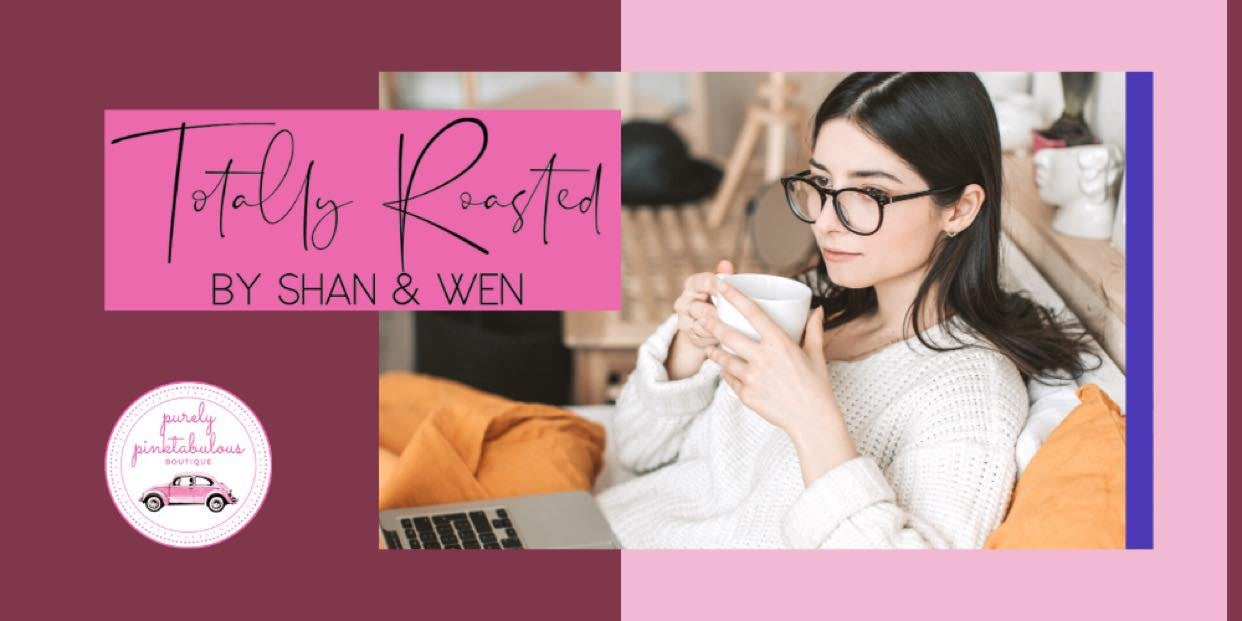 Totally Roasted by Shan & Wen Gourmet Coffee
