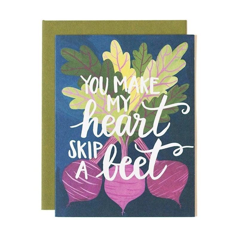 """""""You Make My Heart Skip A Beet"""" Greeting Card"""