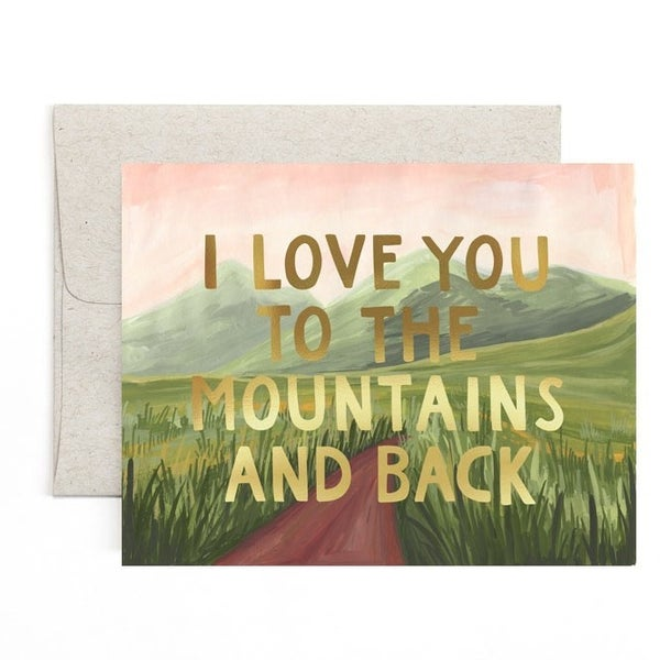 """""""I Love You To the Mountains and Back"""" Greeting Card"""