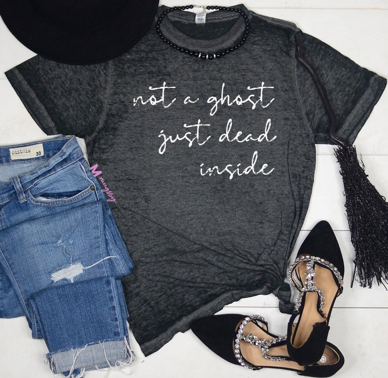 'Not a ghost just dead inside' graphic tee