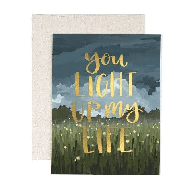 """""""You Light Up My Life"""" Greeting Card"""