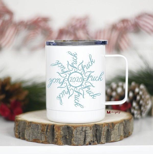 "Snowflake travel mug with special  ""2020 F*CK"" design, 12 oz"
