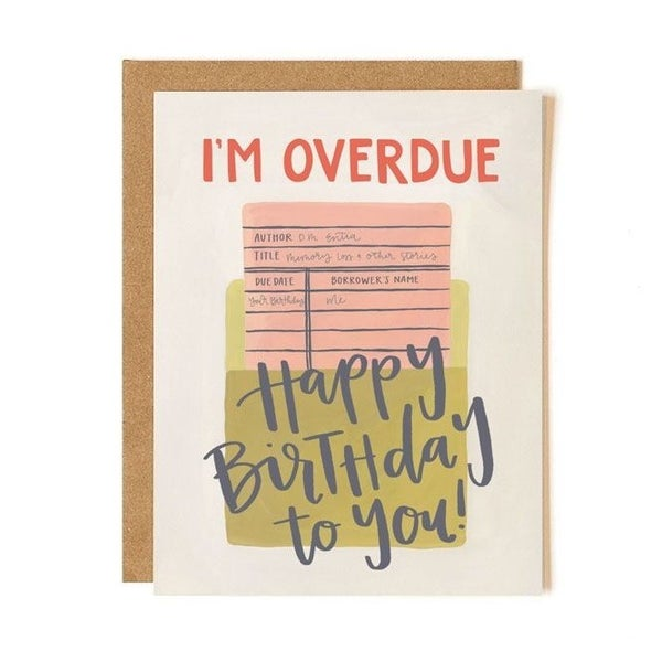 """I'm Overdue, Happy Birthday to You"" Greeting Card"