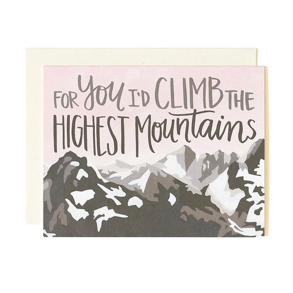 """For You I'd Climb The Highest Mountains"" Greeting Card"