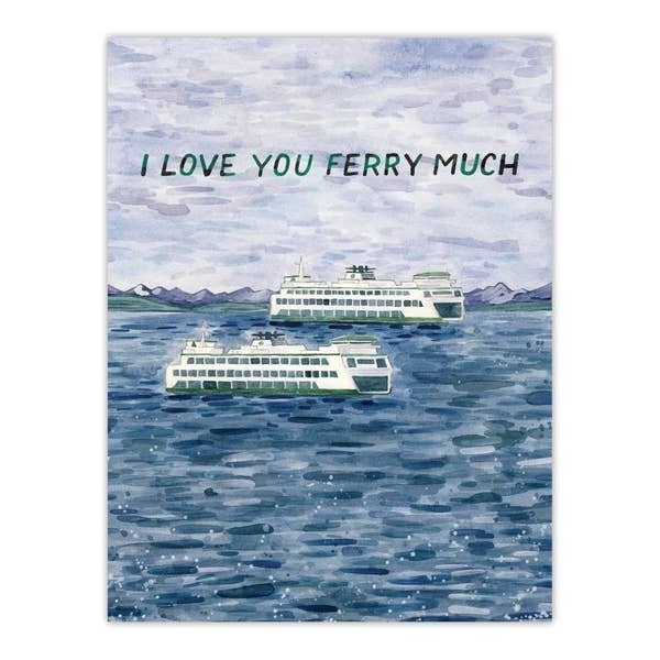 'I love you ferry much' greeting card