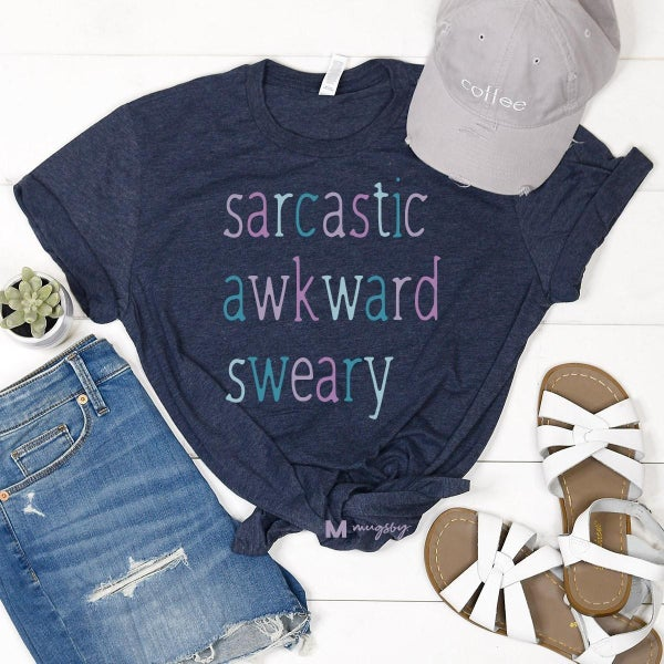 "'Sarcastic. . . Awkward. . .Sweary"" graphic tee"