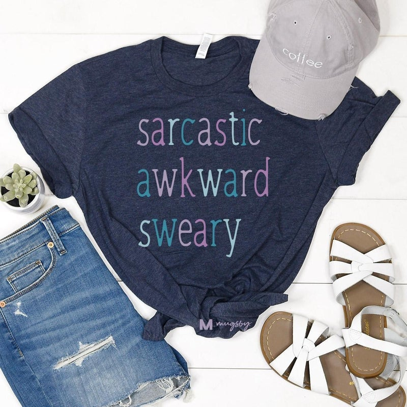 "'Sarcastic. . . Awkward. . .Sweary"" graphic tee"