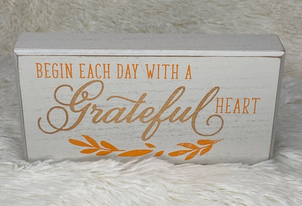 """'Begin Each Day with a Grateful Heart' wooden sign 4"""" x 8"""""""