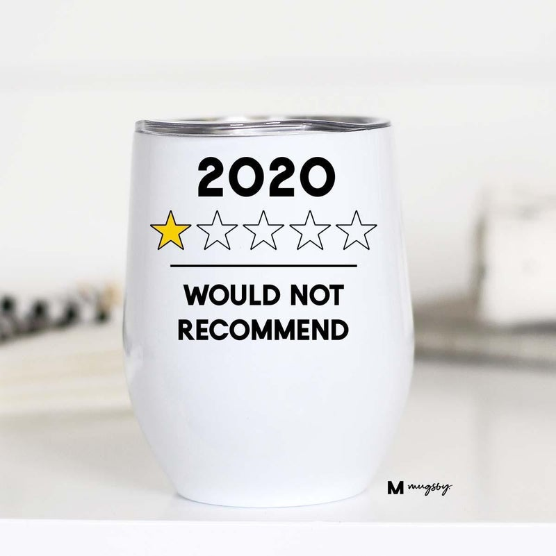 '2020 Would Not Recommend' 10 oz wine cup *Final Sale*