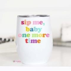 'Sip me baby one more time' wine cup