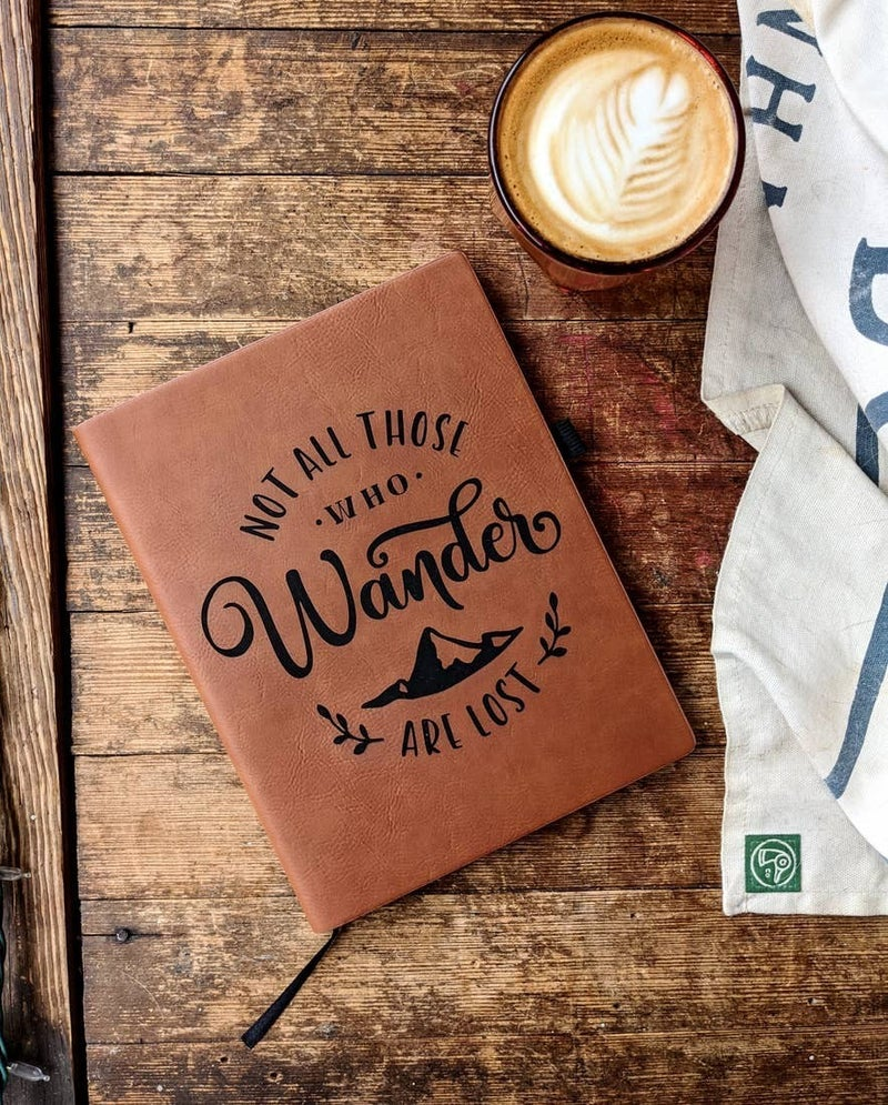 'Not All Those Who Wander Are Lost'  Vegan Leather Journal