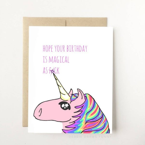 Hope Your Birthday is Magical as F*ck - Birthday Card