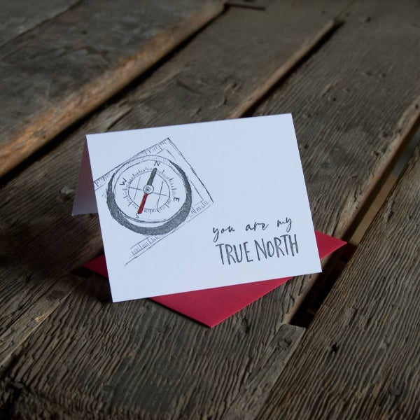 'You Are My TRUE NORTH' card