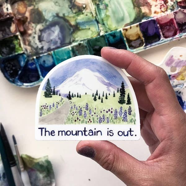 'The mountain is out' sticker