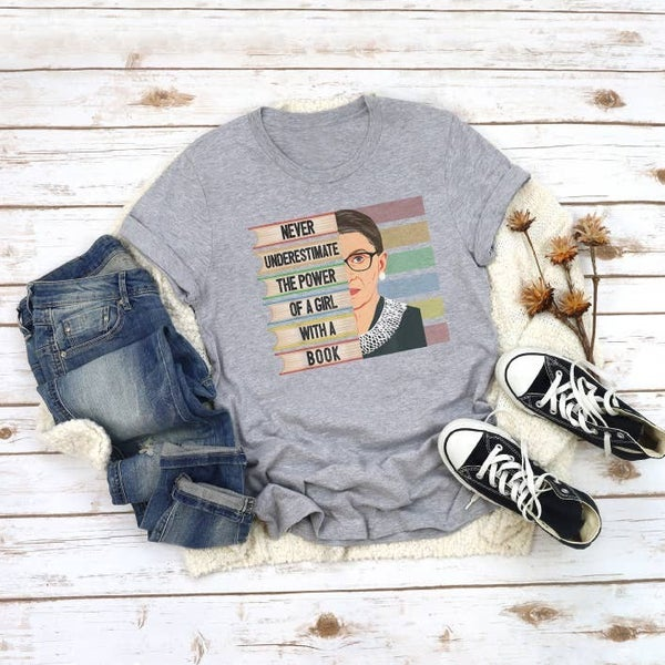 "Ruth Bader Ginsburg RBG Shirt ""Never Underestimate the Power of a Girl With a Book"""