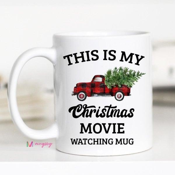 'This Is My Christmas Movie Watching Mug' 11 oz coffee mug