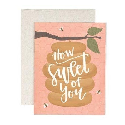 """""""How Sweet of You"""" Greeting Card"""