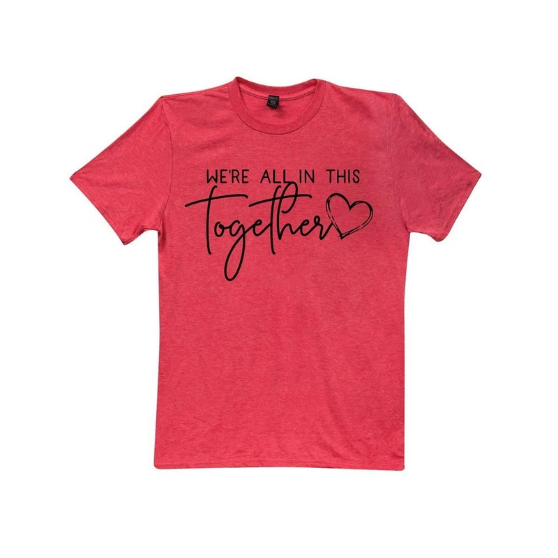 'We're All in this Together' t-shirt