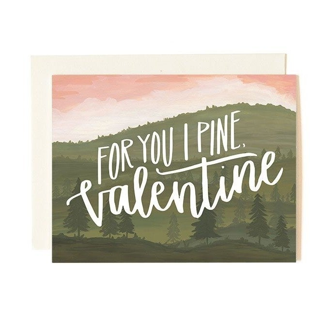 """For You I Pine, Valentine"" Greeting Card"