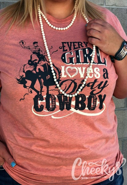 Every Girl Loves A Dirty Cowboy